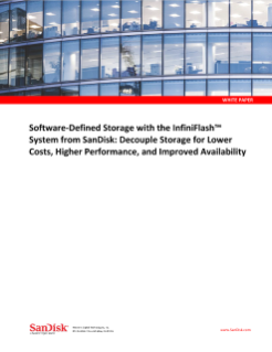 Software-Defined Storage with the InfiniFlash System from SanDisk: Decouple Storage for Lower Costs, Higher Performance, and Improved Availability